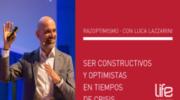 Razoptimismo con Luca Lazzarini Ser constructivos y optimistas en tiempos de crisis